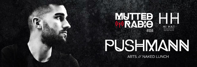 MUTTED RADIO #004 - PUSHMANN