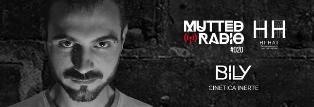 Bily (Cinética Inerte) - MUTTED RADIO #020