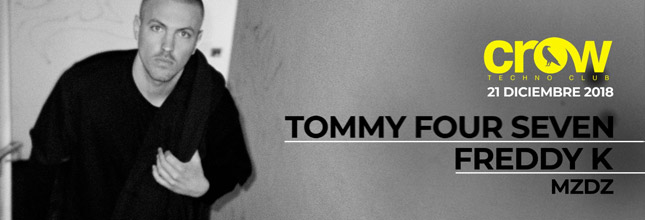 Crow Techno Club - Tommy Four Seven + Freddy K + MZDZ