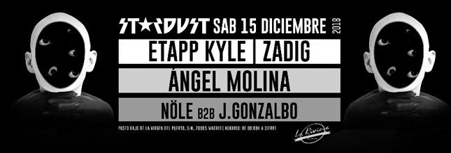 Stardust Madrid: Etape Kyle + Zadig + Angel Molina