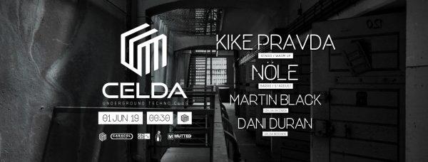 Celda Techno Club - Kike Pravda + Nöle