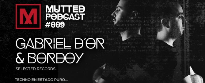 MUTTED PODCAST #009 - Gabriel D´or & Bordoy