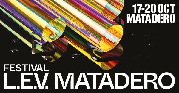Festival L.E.V - Matadero
