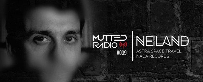 MUTTED RADIO #039 - NEILAND
