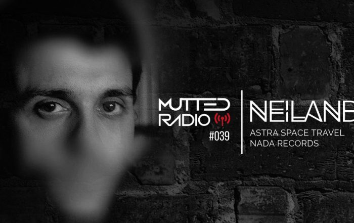 MUTTED RADIO #039 - NEILAND