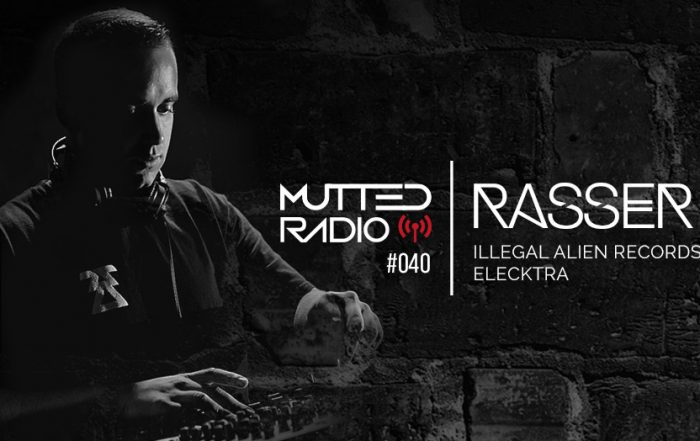 MUTTED RADIO #040 - RASSER