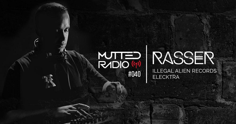 MUTTED RADIO #040 - RASSER