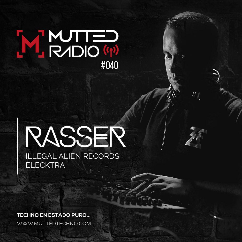 MUTTED RADIO 040 - RASSER