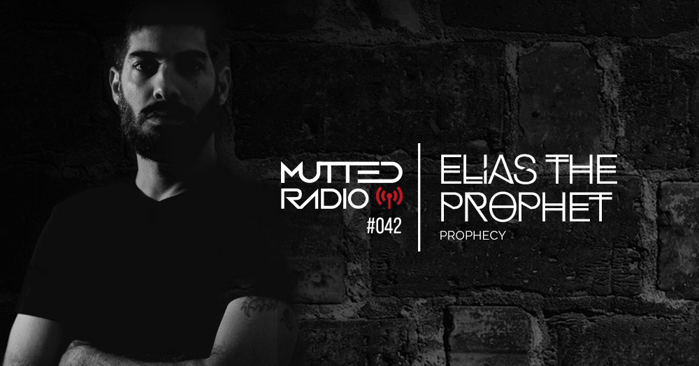 MUTTED RADIO #42 - Elias The Prophet